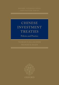 Chinese Investment TreatiesPolicies and Practice