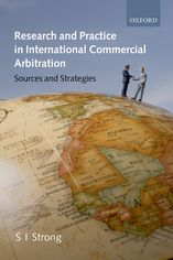 Research and Practice in International Commercial ArbitrationSources and Strategies